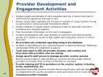 provider development and engagement activities