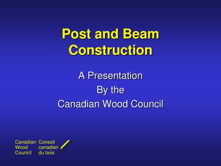 post and beam construction n.