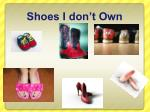 shoes i don t own