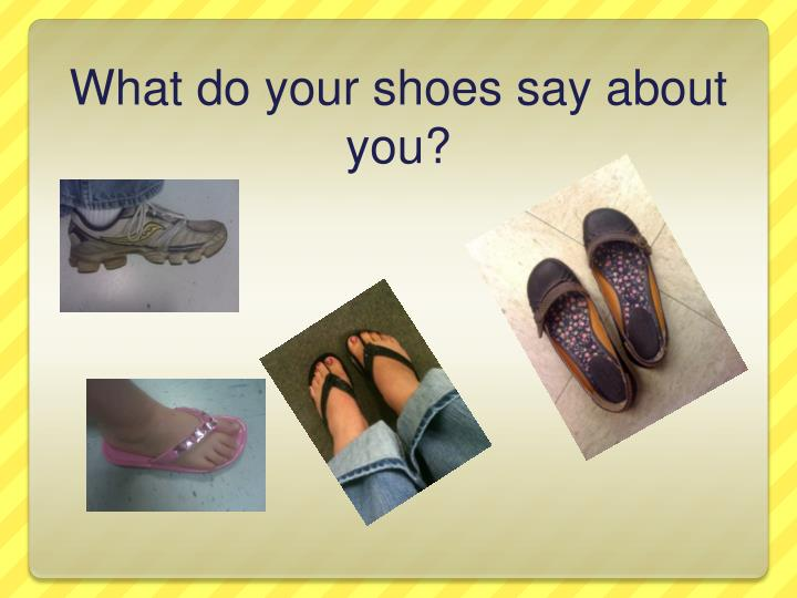 what do your shoes say about you n.