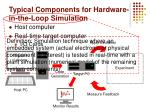 typical components for hardware in the loop simulation