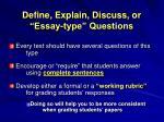define explain discuss or essay type questions