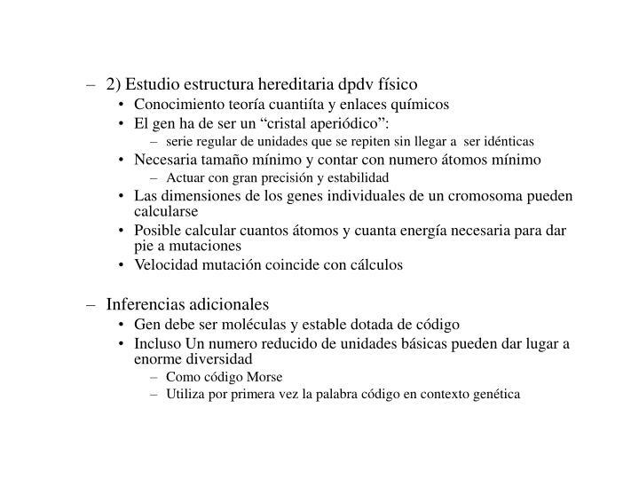 2) Estudio estructura hereditaria dpdv físico