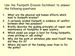 use the footpath erosion factsheet to answer the following questions