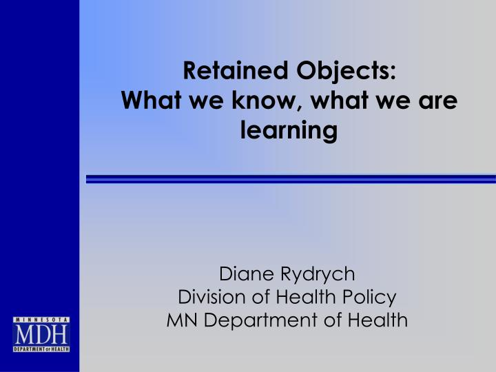 retained objects what we know what we are learning n.