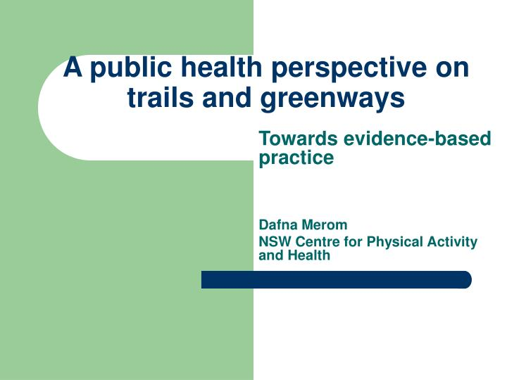 a public health perspective on trails and greenways n.