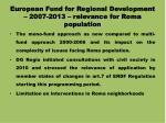 european fund for regional development 2007 2013 relevance for roma population