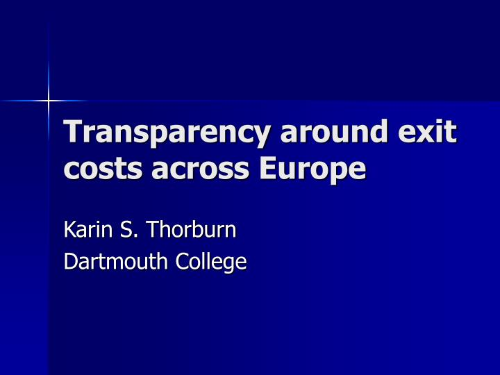 transparency around exit costs across europe n.