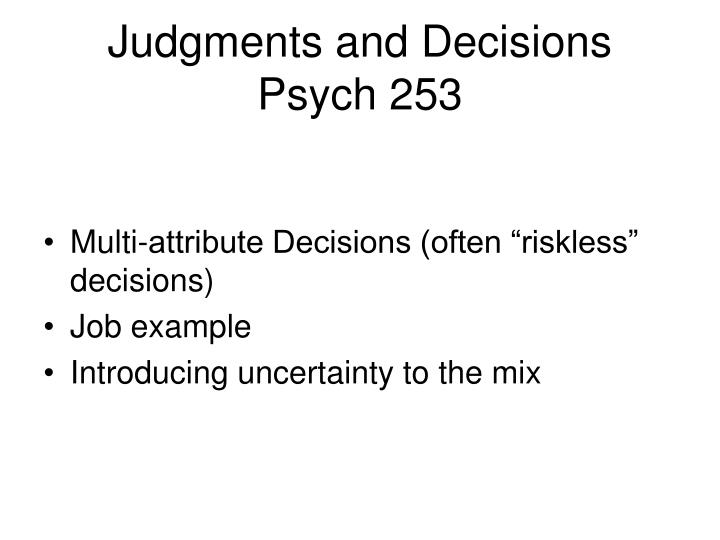 judgments and decisions psych 253 n.