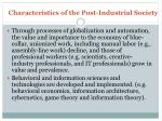 characteristics of the post industrial society1