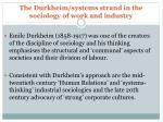 the durkheim systems strand in the sociology of work and industry