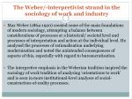 the weber interpretivist strand in the sociology of work and industry