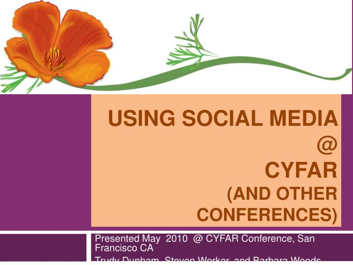 using social media @ cyfar and other conferences n.