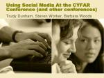 using social media at the cyfar conference and other conferences