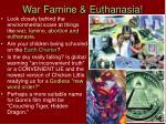 war famine euthanasia