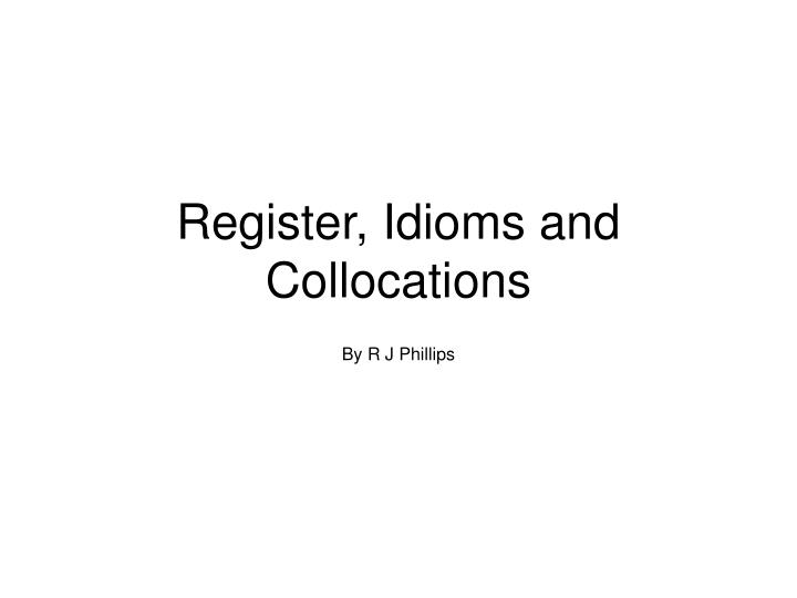register idioms and collocations n.