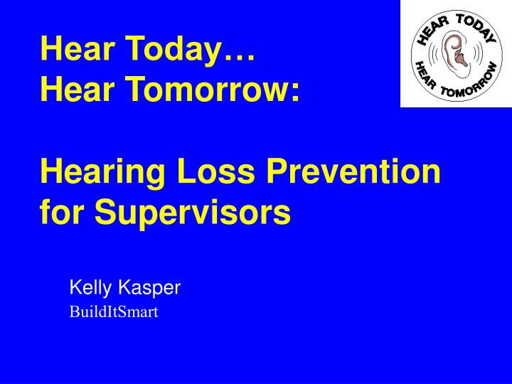 hear today hear tomorrow hearing loss prevention for supervisors n.
