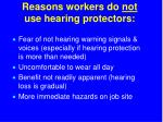 reasons workers do not use hearing protectors