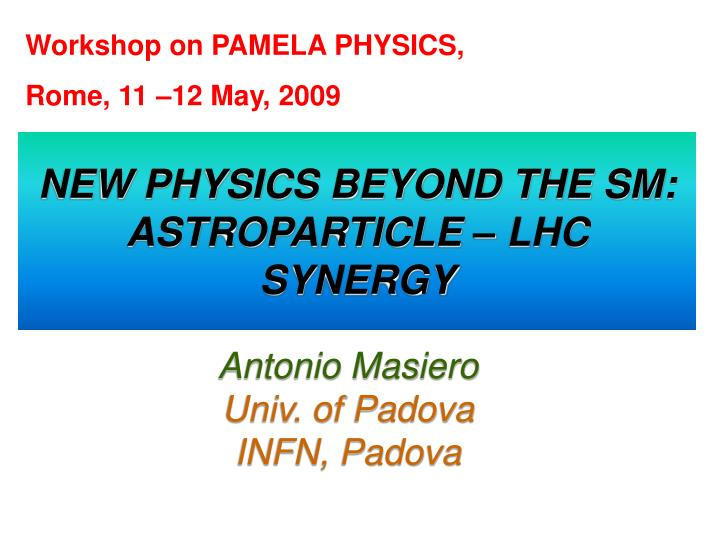 new physics beyond the sm astroparticle lhc synergy n.
