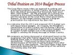 tribal position on 2014 budget process