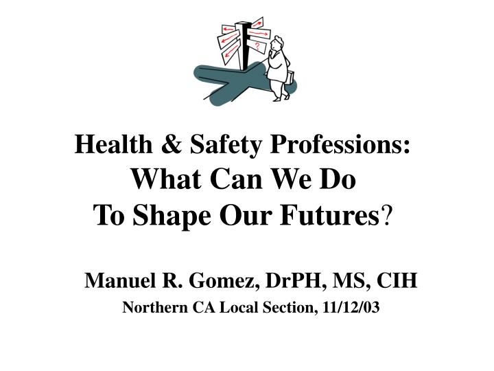 health safety professions what can we do to shape our futures n.