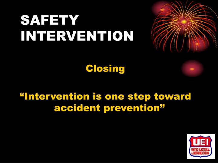 SAFETY INTERVENTION