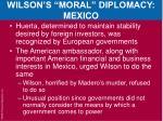 wilson s moral diplomacy mexico1