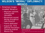 wilson s moral diplomacy mexico3