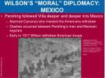 wilson s moral diplomacy mexico6