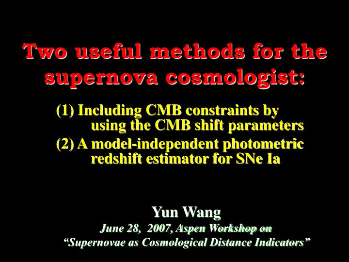 two useful methods for the supernova cosmologist n.