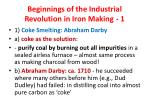 beginnings of the industrial revolution in iron making 1
