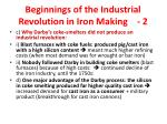 beginnings of the industrial revolution in iron making 2