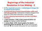 beginnings of the industrial revolution in iron making 21