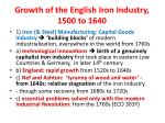 growth of the english iron industry 1500 to 1640