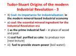 tudor stuart origins of the modern industrial revolution 3