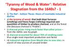 tyranny of wood water relative stagnation from the 1640s 1