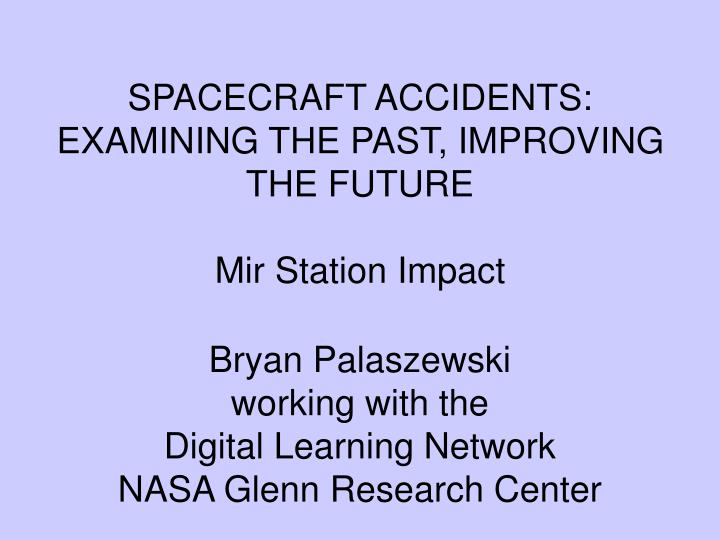 spacecraft accidents examining the past improving the future mir station impact n.