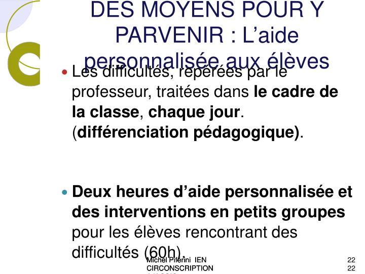 DES MOYENS POUR Y PARVENIR : L'aide personnalisée aux élèves