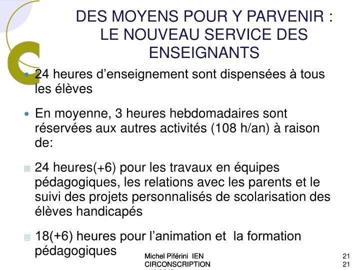 DES MOYENS POUR Y PARVENIR :