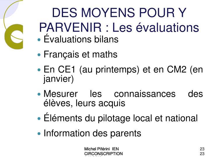 DES MOYENS POUR Y PARVENIR : Les évaluations