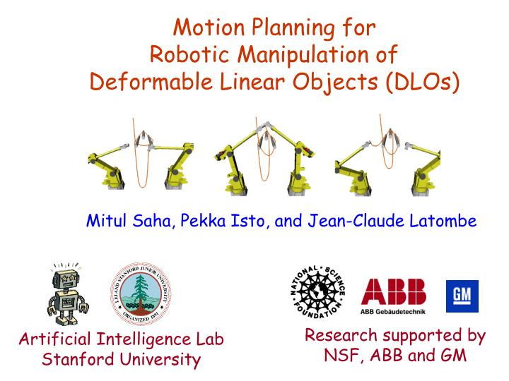 motion planning for robotic manipulation of deformable linear objects dlos n.