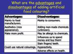what are the advantages and disadvantages of adding artificial food colouring