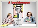 a bookkeeper