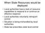 when state resources would be deployed
