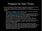 prepare for their tricks