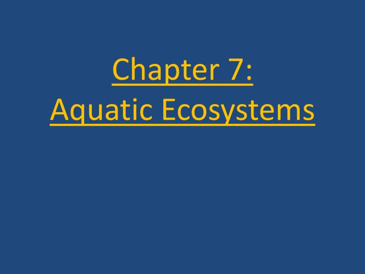 chapter 7 aquatic ecosystems n.