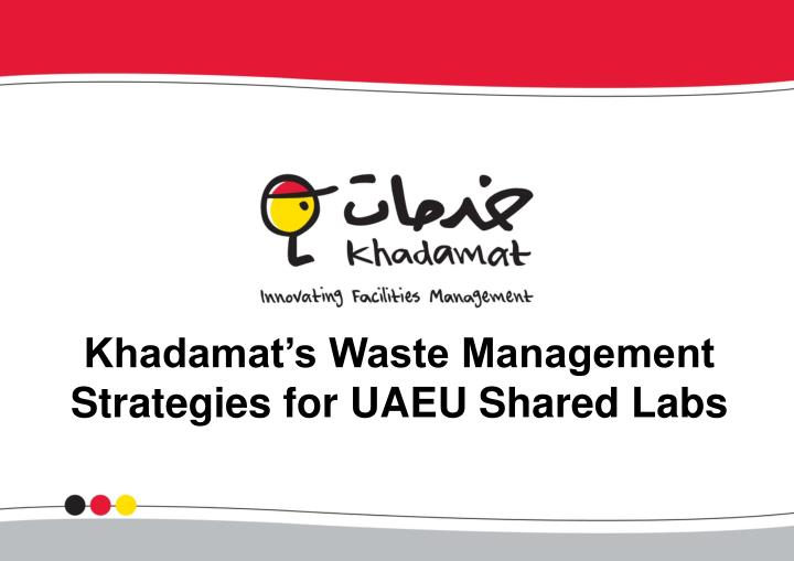 Khadamat s waste management strategies for uaeu shared labs