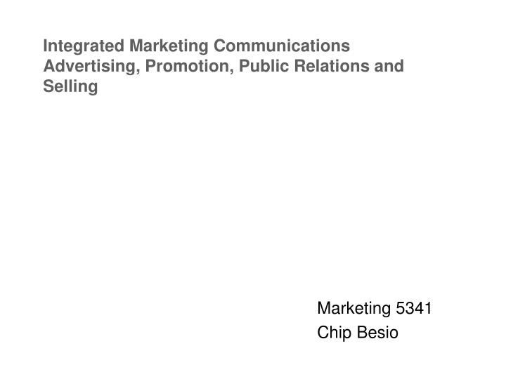 integrated marketing communications advertising promotion public relations and selling n.