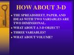 how about 3 d