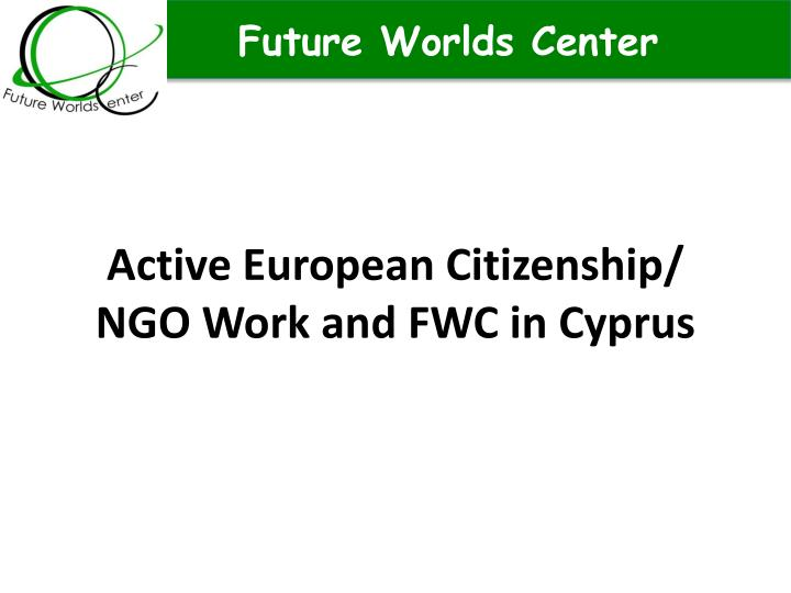 active european citizenship ngo work and fwc in cyprus n.
